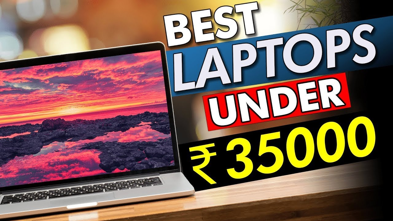 Best laptop under Rs 35000 with Intel Processor & SSD(2021)