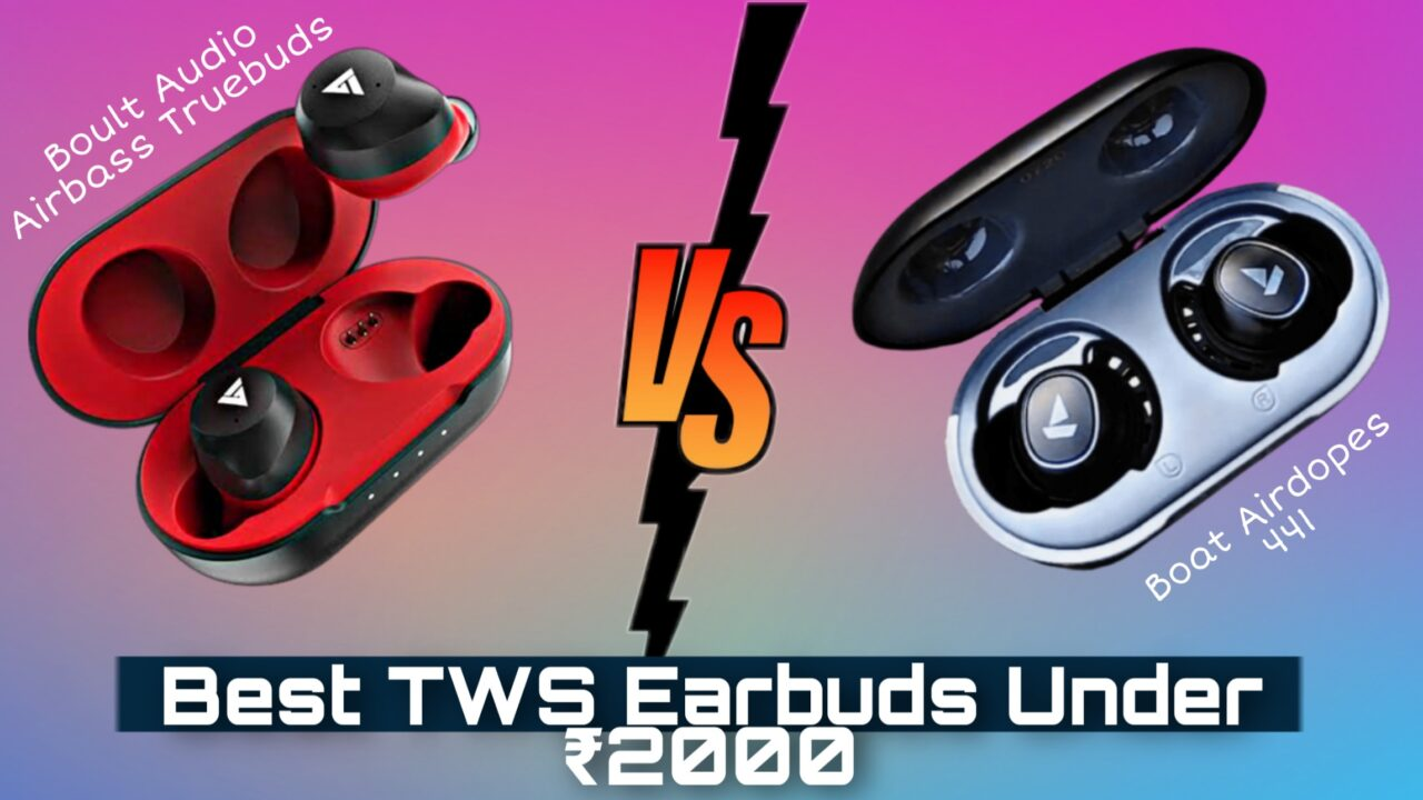 Read more about the article Boat Airdopes 441 Vs Boult Audio Airbass | Best Earbuds Under 2000